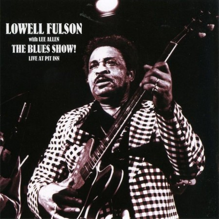 Lowell Fulson The Blues Show Live At Pit Inn Front