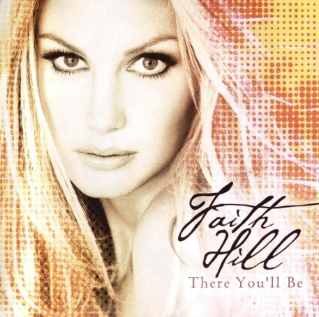 Faith Hill There Youll Be Album Cry Px There You Ll Be