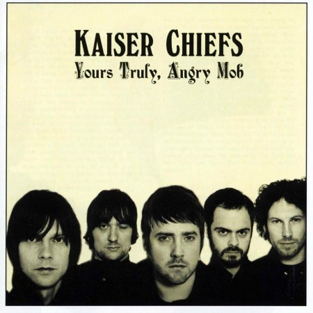 Kaiser Chiefs Yours Truly Angry Mob Frontal Never Miss Beat