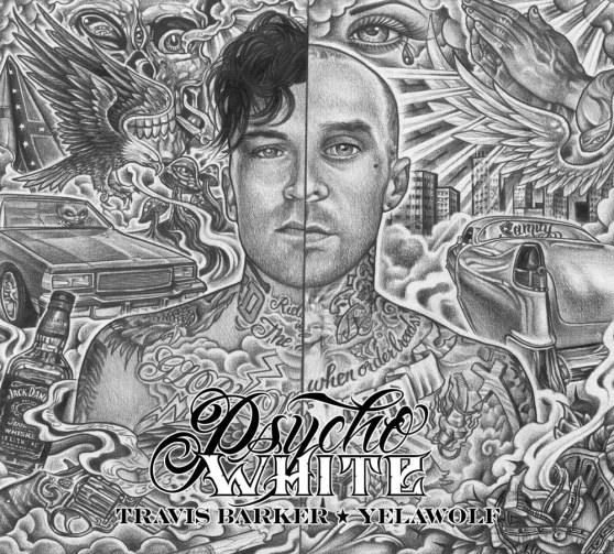 Travis Barker Yelawolf Psycho White Album Cover And Tracklistw
